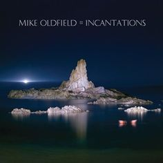 Incantations (2011 Remastered Version) - Mike Oldfield