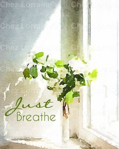 Just Breathe:  A Shabby Chic Motivational Watercolor Fine Art Reproduction Print