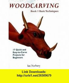Woodcarving Book 1 Basic Techniques (9780941936781) Ian Norbury , ISBN-10: 0941936783  , ISBN-13: 978-0941936781 ,  , tutorials , pdf , ebook , torrent , downloads , rapidshare , filesonic , hotfile , megaupload , fileserve