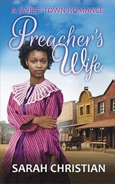 Preacher's Wife (Sweet Town Clean Historical Western Romance #5)