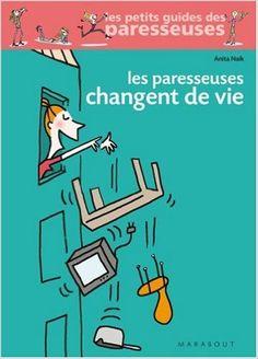 Amazon.fr - Les Paresseuses changent de vie - Anita Naik - Livres