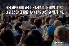 everyone you meet is afraid of something