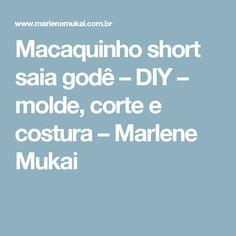 Macaquinho short saia godê – DIY – molde, corte e costura – Marlene Mukai