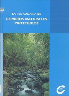 La red canaria de espacios naturales protegidos / José L. Martín Esquivel... [et al.] Canarias : Viceconsejería de Medio Ambiente, 1995