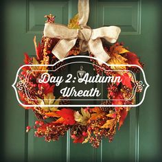Day 2: That Epic Autumn Wreath!!! #write31Days #enjoy #longlivebeauty