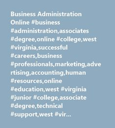 Business Administration Online #business #administration,associates #degree,online #college,west #virginia,successful #careers,business #professionals,marketing,advertising,accounting,human #resources,online #education,west #virginia #junior #college,associate #degree,technical #support,west #virginia #employers,wvjc #online,apply #online,supervise #personnel,customer #service,business #law,sales #professional,externships,certifications,on #the #job #training,certification #exams,microsoft…