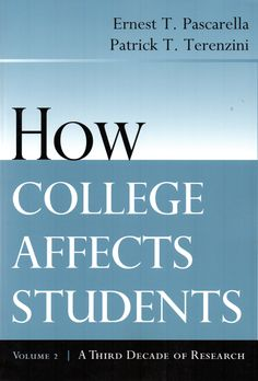 How College Affects Students : A Third Decade of Research / Ernest T. Pascarella, Patrick T. Terenzini.( Jossey-Bass, 2005) / LA 229 P27
