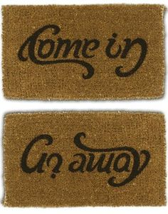 Come in / Go away