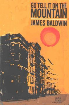 Go Tell It On The Mountain, James Baldwin  Baldwin's first novel has become an American classic, and with good reason: it is a deeply affecting, lushly written novel about a boy's struggle to understand God and himself. Read it to start, or restart, your own path to self-actualization.