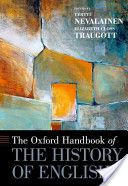 The Oxford handbook of the history of English / edited by Terttu Nevalainen and Elizabeth Closs Traugott - New York : Oxford University Press, 2012
