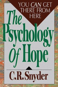 Psychology of Hope: You Can Get Here from There by [Snyder, C.R.]