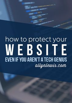 Use these simple steps to protect your website will save you the time and headache of a website emergency! // allynlewis.com