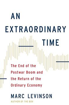 An Extraordinary Time: The End of the Postwar Boom and th...