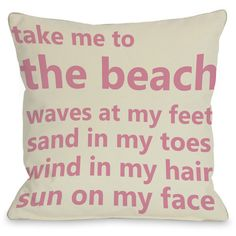 "Take Me To The Beach"" Indoor Throw Pillow by OneBellaCasa, 16""x16"