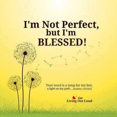 I am blessed ... more than I could ever have imagined!