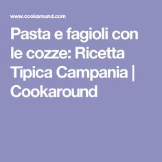 Pasta e fagioli con le cozze: Ricetta Tipica Campania | Cookaround