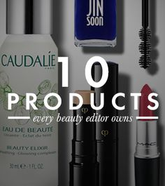 10 Products Every Beauty Editor Owns | Dailymakeover