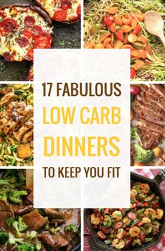 17 Fabulous Low Carb Dinners to Keep You Fit