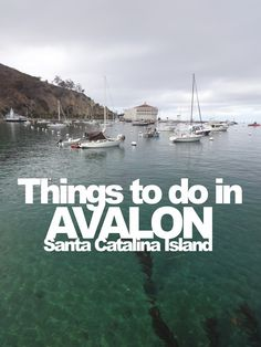 In Between Days: 2 Days in Avalon on Santa Catalina Island