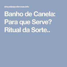 Banho de Canela: Para que Serve? Ritual da Sorte..