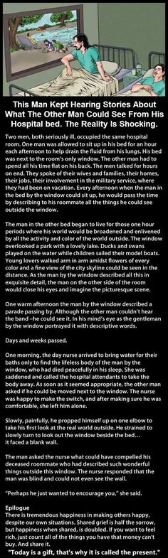 """""""The hospital window"""" beautiful story. teared up a bit, must admit. faith in humanity restored. Oh my crying. Sweet Stories, Cute Stories, Beautiful Stories, Happy Stories, Touching Stories, Faith In Humanity Restored, In This World, Life Lessons, Just In Case"""