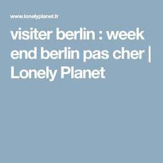 visiter berlin : week end berlin pas cher | Lonely Planet