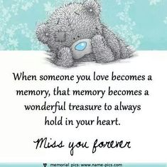 ♥ Tatty Teddy ♥ Miss You Forever, Dad. Miss My Mom, Miss You, Tatty Teddy, Teddy Bear Quotes, Missing Quotes, Pomes, Blue Nose Friends, Love Bear, Cute Teddy Bears