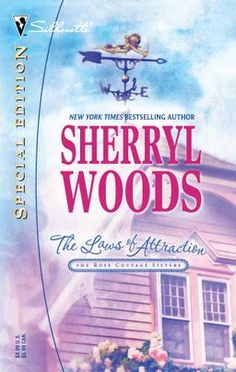 The Laws of Attraction (The Rose Cottage Sisters) (Silhouette Special Edition) by Sherryl Woods 0373246811 9780373246816 Rules Of Attraction Book, Power Of Attraction, Used Books, Great Books, Books To Read, Sherryl Woods, Sisters Book, Mystery Novels, Rose Cottage