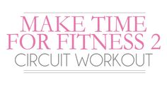 Make Time for Fitness 2 Circuit Workout + Weekly Workout Plan with Download  #workout #fitnesshealthhappiness @jillconyers |