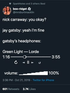 jay gatsby: yeah i'm fine gatsby's headphones: Green Light — Lorde ───❍────── ↻ ⊲ Ⅱ ⊳ ↺ volume: ▁▂▃▄▅▆▇ Classic Literature, Classic Books, Funny Memes, Hilarious, Jokes, English Memes, The Great Gatsby, I Love Books, Book Lovers