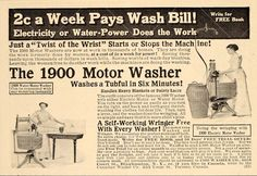 """""""2c a Week Pays Wash Bill!"""" - 1913 The 1900 Motor Washer ad : vintageads"""