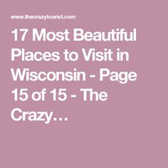 1000 Images About Travel Road Trips Wisconsin On Pinterest Wisconsin Door County And