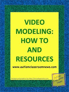 Autism Classroom News: Video Modeling: How To and Resources