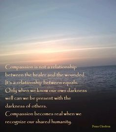 Pema Chodron quote -  Toni, this made me think of you!!!  <3