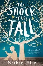 """""""The Shock of the Fall"""" by Nathan Filer. Costa Book of the Year 2013. 'I'll tell you what happened because it will be a good way to introduce my brother. His name's Simon. I think you're going to like him. I really do. But in a couple of pages he'll be dead. And he was never the same after that.' """"A deeply moving (but also funny) first novel"""" THE TIMES"""