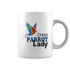 Crazy Parrot Lady Coffee Mugs #pets #birds #shirts --> CLICK IMAGE TO VIEW DETAIL