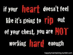 work out hard!