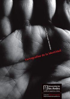 Cartografías de la identidad / Fabio Restrepo Hernández Urban, Movies, Movie Posters, Inspiration, Pageants, Arquitetura, Identity, Studio, Students