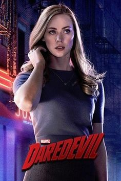Deborah Ann Woll as Karen Page ~ She does a great job! I love seeing a LAYERED female character in a comic book show. Karen is not to be underestimated,   and there is way more to her than at first glance.....