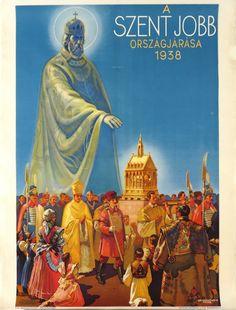 A SZENT JOBB ORSZÁGJÁRÁSA 1938  Grafikus: Hollós Endre  Nyomda: Klösz nyomda - Dátum: 1938