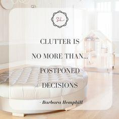 """Clutter is no more than Postponed Decisions."" - Barbara Hemphill #procrastination #clutter"