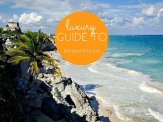 As part of the Backpacker's Boutique here is a Luxury Guide to Riviera Maya. Best places to eat sleep and drink in Riviera Maya from a local.