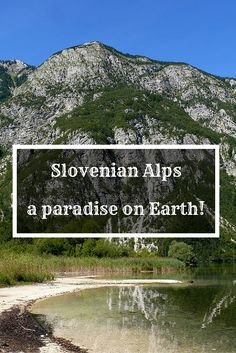Slovenian Alps - a paradise on Earth!
