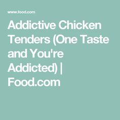 Addictive Chicken Tenders (One Taste and You're Addicted) | Food.com