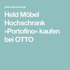 Held Möbel Hochschrank »Portofino« kaufen bei OTTO Old Furniture