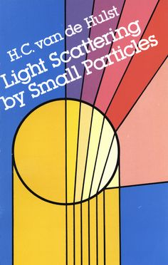 Light Scattering by Small Particles by H. C. van de Hulst   'A must for researchers using the techniques of light scattering.' ― S. C. Snowdon, Journal of the Franklin InstituteThe measurement of light scattering of independent, homogeneous particles has many useful applications in physical chemistry, meteorology and astronomy. There is, however, a sizeable gap between the abstract formulae related to electromagnetic-wave-scattering phenomena, and the computation of...