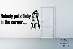 Dirty Dancing Nobody Puts Baby in the Corner Movie Quote Wall Sticker / Wall Art Dirty Dancing Quotes, Wall Quotes, Movie Quotes, Wall Stickers, Corner, Dance, Wall Art, Decal, Baby