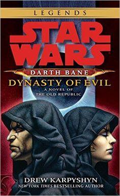 Dynasty of Evil (Star Wars: Darth Bane, Book 3): Drew Karpyshyn: 9780345511577: Amazon.com: Books