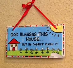 God Blesses This House...But He Doesn't Clean It