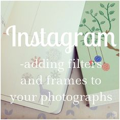 Iphoneography! Tips on Using Instagram & A Beautiful Mess